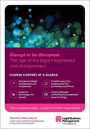 Disrupt or be disrupted: The age of the legal intrapreneur and entrepreneur